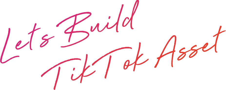 Lets Build TikTok Asset